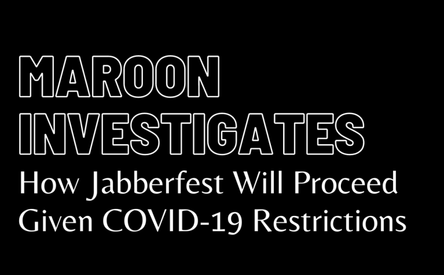 Maroon Investigates How Jabberfest Will Proceed Given COVID-19 Restrictions