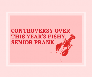 The senior prank this year consisting of lobsters poses ethical and moral dilemmas with SHS students and SHS's H.E.L.P Animals Club.