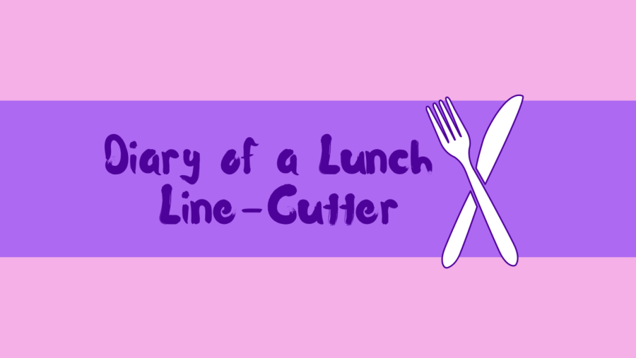 Students face a new challenge in the lunch room other than the long lines and short periods: line cutters.